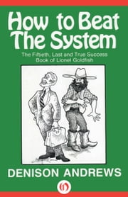 How to Beat the System ebook by Denison Andrews