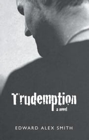 Trudemption ebook by Edward Alex Smith