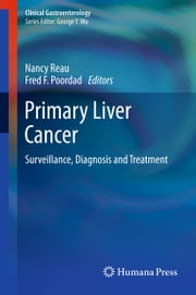 Primary Liver Cancer - Surveillance, Diagnosis and Treatment ebook by Nancy Reau, Fred Poordad