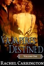 Vampires Destined ebook by Rachel Carrington