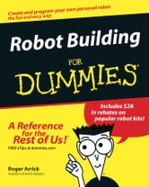 Robot Building For Dummies ebook by Roger Arrick,Nancy Stevenson