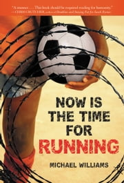 Now Is the Time for Running ebook by Michael Williams