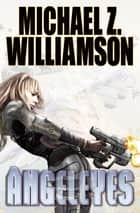 Angeleyes ebook by Michael Z. Williamson