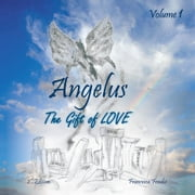 Angelus Volume 1 - The Gift of Love 2nd Edition ebook by Francesca Fondse