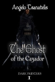 The Ghost of the Cazador (Dark Hunters 1)