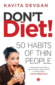 Don't Diet! ebook by Kavita Devgan