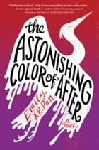 The Astonishing Color of After eBook by Emily X.R. Pan
