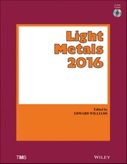 Light Metals 2016 ebook by The Minerals, Metals & Materials Society (TMS)