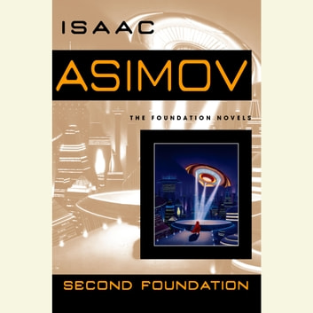 The Second Foundation audiobook by Isaac Asimov