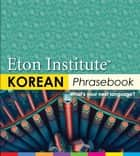 Korean Phrasebook eBook by Eton Institute