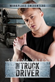 The Truck Driver ebook by Serena Yates