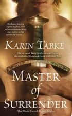 Ebook Master of Surrender di Karin Tabke