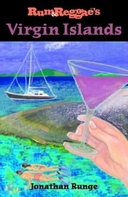 Rum & Reggae's Virgin Islands ebook by Runge, Jonathan