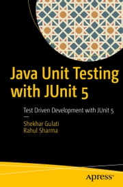Java Unit Testing with JUnit 5 - Test Driven Development with JUnit 5 電子書籍 by Rahul Sharma, Shekhar Gulati