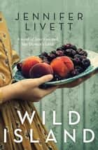 Wild Island ebook by Jennifer Livett
