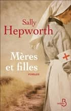 Mères et filles ebook by Sally HEPWORTH, Julia TAYLOR