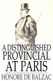 A Distinguished Provincial at Paris ebook by Honore de Balzac,Ellen Marriage