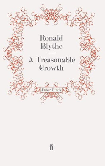 A Treasonable Growth ebook by Dr Dr Ronald Blythe
