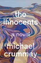 The Innocents - A Novel eBook by Michael Crummey