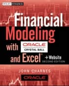Financial Modeling with Crystal Ball and Excel ebook by John Charnes