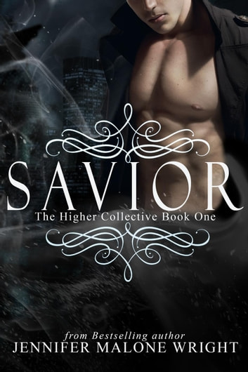 Savior (The Higher Collective Book 1) - The Higher Collective, #1 ebook by Jennifer Malone Wright