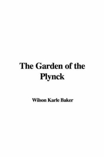 The Garden Of The Plynck ebook by Karle Wilson Baker