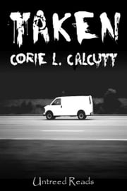 Taken ebook by Corie L. Calcutt