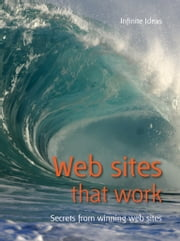 Web sites that work - Secrets from winning websites ebook by Infnite Ideas