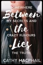 Between the Lies ebook by Cathy MacPhail