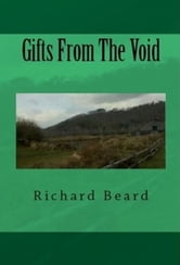 Gifts From The Void ebook by Richard Beard
