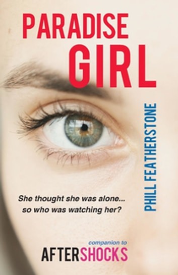 Paradise Girl - A gripping psychological drama ebook by Phill Featherstone