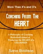 Coaching From the Heart ebook by Steve Biddison