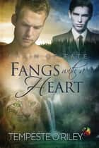 Fangs with a Heart ebook by Tempeste O'Riley