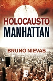 Holocausto Manhattan (B de Books) ebook by Bruno Nievas