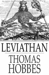 Leviathan: The Matter, Forme, & Power Of A Common-Wealth Ecclesiastical And Civill - The Matter, Forme, & Power of a Common-Wealth Ecclesiastical and Civill ebook by Thomas Hobbes