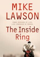 The Inside Ring ebook by Mike Lawson