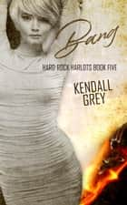 Bang ebook by Kendall Grey