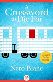 A Crossword to Die For ebook by Nero Blanc