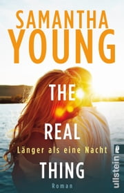 The Real Thing - Länger als eine Nacht - Roman eBook by Samantha Young