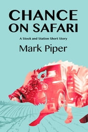 Chance On Safari ebook by Mark Piper