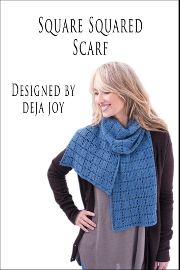 Square Squared Scarf ebook by Deja Joy