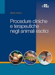 Procedure cliniche negli animali esotici ebook by Marta Avanzi