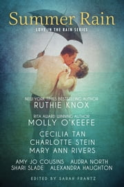 Summer Rain ebook by Ruthie Knox,Molly O'Keefe,Cecilia Tan