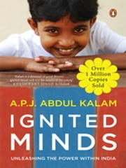 Ignited Minds - Unleashing the Power within India ebook by A P J Abdul Kalam