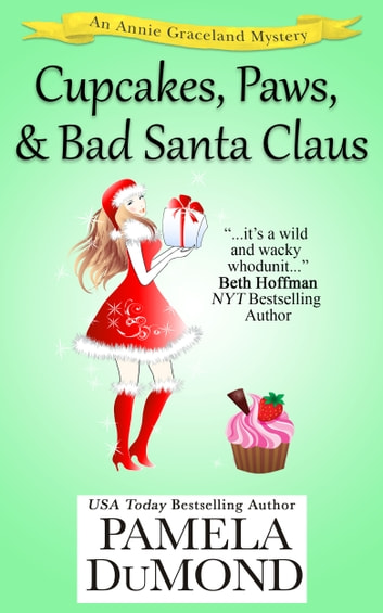 Cupcakes, Paws, and Bad Santa Claus ebook by Pamela DuMond
