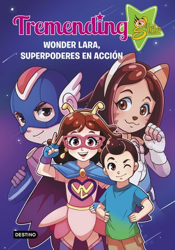 Tremendig Girls. 2. Wonder Lara, superpoderes en acción ebook by Tremending Girls Factory
