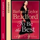 To Be the Best audiobook by Barbara Taylor Bradford, Diana Quick