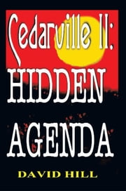 Cedarville II: Hidden Agenda ebook by David Hill