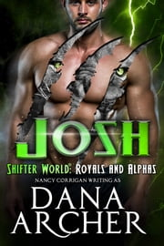 Josh - Royal Shifters (tame version) ebook by Dana Archer, Nancy Corrigan