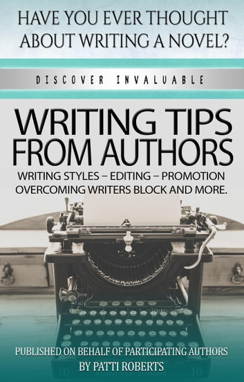 Writing Tips From Authors ebook by Patti Roberts